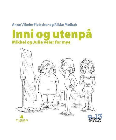 Inni og utenpå, om overvekt (Psykologi for barn 9-13)