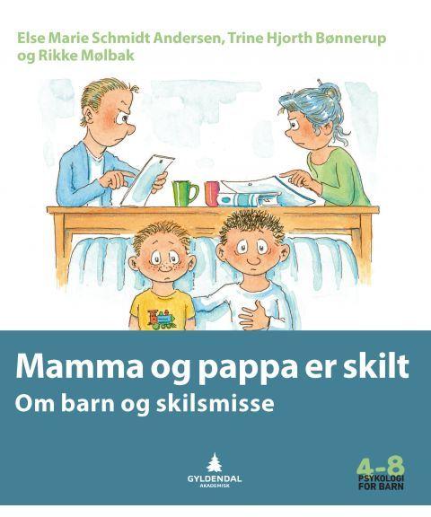 Mamma og pappa er skilt (Psykologi for barn 4-8)