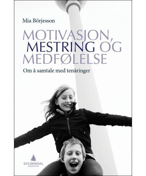 Motivasjon, mestring og medfølelse - Om å samtale med tenåringer.