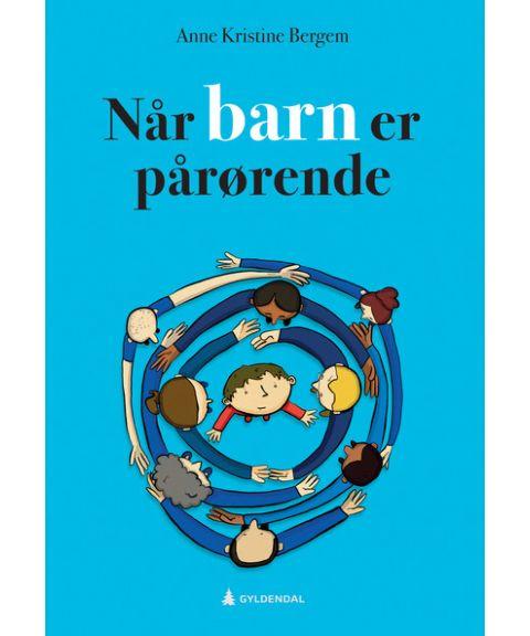 Når barn er pårørende (Anne Kristine Bergem)
